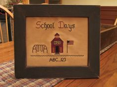 """School Days"" sampler designed and stitched by Yesterday Once More Primitives."