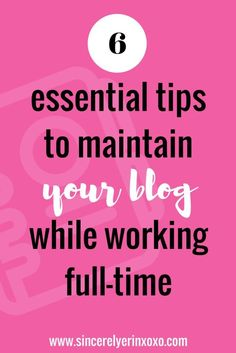 Tips to Maintain Your Blog While Working FT