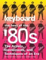 The best of the '80s : the artists, instruments, and techniques of an era