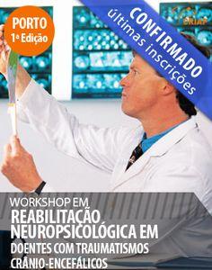 Workshop em reabilitação neuropsicológica em doentes com Traumatismos Crânio-Encefálicos  Mais informações em : http://www.institutocriap.com/ensino/cursos/porto