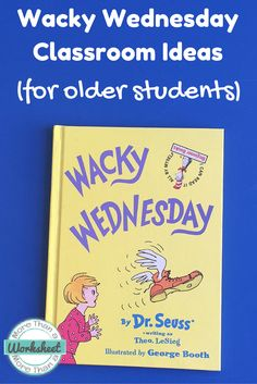 Wacky Wednesday for Older Students…a fun way to celebrate Dr. Seuss's birthday (which happens to fall on a Wednesday this year!). Fun and free ideas for teachers!