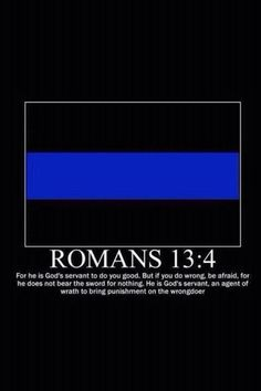 Thin Blue Line / Romans This is Christian Styled Sharia Law. Law Enforcement is a secular agent of a secular municipality they are not to enforce or punish based on christian conformity. Cop Wife, Police Wife Life, Police Family, Police Quotes, Police Officer Quotes, Correctional Officer Quotes, Police Prayer, Police Memes, Police Officer Wife