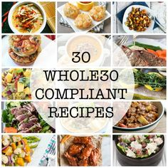 30 Whole 30 Compliant Meals - Great Roundup!                                                                                                                                                                                 More