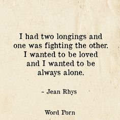 infj, I had two longings and one was fighting the other. I wanted to be loved… Favorite Quotes, Best Quotes, Love Quotes, Inspirational Quotes, Meaningful Quotes, Motivational Quotes, The Words, Mbti, Always Alone