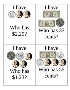 I Have Who Has Money Game.... My students love this game with high frequency words.  Love it with money!!!