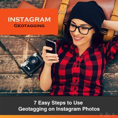 7 Easy Steps to Use Geotagging on Instagram Photos