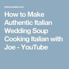 How to Make Authentic Italian Wedding Soup Cooking Italian with Joe - YouTube