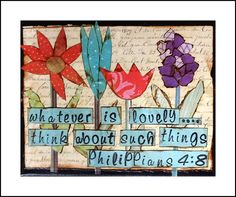 Philippians 4:8, 8x10 painted canvas w/scrapbook paper collage art and stamped bible verse, religious inspirational art. $40.00, via Etsy.