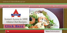 1000 Atkins Diet recipes all in one place. Cooking with the Atkins Diet has never been so easy with these delicious recipes.