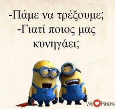 Funny Statuses, Funny Memes, We Love Minions, Ancient Memes, Best Quotes, Life Quotes, Funny Greek Quotes, Minion Jokes, Clever Quotes
