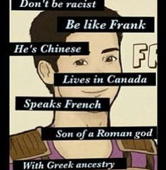 Don't be rascist, be Frank Zhang Percy Jackson Memes, Percy Jackson Books, Percy Jackson Fandom, Frank Zhang, Magnus Chase, Solangelo, Percabeth, Hunger Games, Percy And Annabeth
