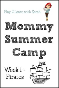 Mommy Summer Camp Week 1 - Pirate Activities | Play 2 Learn with Sarah