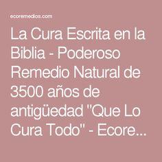 """La Cura Escrita en la Biblia - Poderoso Remedio Natural de 3500 años de antigüedad """"Que Lo Cura Todo"""" - Ecoremedios"""