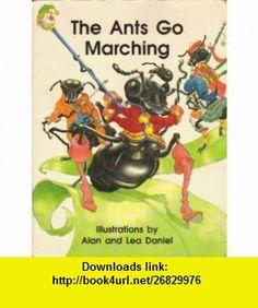 Ants Go Marching/1314 (9780780203235) Alan Daniel, Lea Daniel , ISBN-10: 0780203232  , ISBN-13: 978-0780203235 ,  , tutorials , pdf , ebook , torrent , downloads , rapidshare , filesonic , hotfile , megaupload , fileserve
