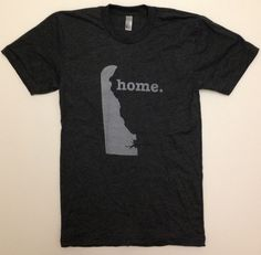 want! Delaware Home T-shirt