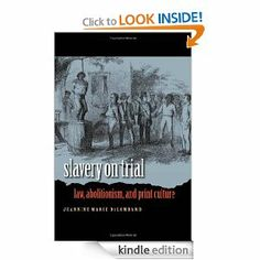 Slavery on Trial: Law, Abolitionism, and Print Culture (Studies in Legal History) by Jeannine Marie DeLombard. $24.38. Author: Jeannine Marie DeLombard. 345 pages. Publisher: The University of North Carolina Press (May 29, 2007)