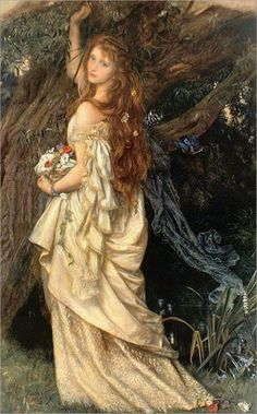 """Arthur Hughes - Ophelia,1865 - """"There was a willow which grew slanting over a brook, and reflected its leaves on the stream. To this brook she came one day when she was unwatched, with garlands she had been making, mixed up of daisies and nettles, flowers and weeds together…"""""""