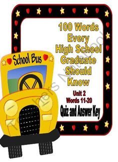 100 Words Every High School Graduate Should Know #2 (Vocabulary 11-20) from EnglishTeacher1000 on TeachersNotebook.com -  (4 pages)  - Unit 2 test and answer key for my 100 Words Every High School Graduate Should Know unit.