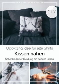 DIY pillow sewing from an old shirt- DIY Kissen nähen aus einem alten Shirt DIY Diy Home Decor On A Budget, Decorating On A Budget, Cheap Home Decor, Upcycled Home Decor, Handmade Home Decor, Handmade Clothes, Alter Pullover, Shirt Diy, Diy Cushion