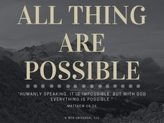 ALL THING ARE POSSIBLE