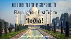 The Complete Step by Step Guide to Planning your First Trip to India - Global Gallivanting Travel Blog