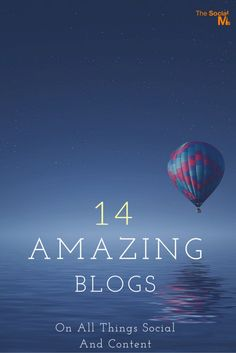 14 Amazing Blogs on All Things Social and Content