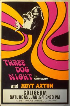 Three Dog Night and Hoyt Axton Three Dog Night, Gig Poster, Tour Posters, Band Posters, Vintage Concert Posters, Vintage Posters, Hippie Posters, Vintage Rock, Poster Pictures