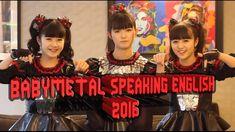 BABYMETAL speaking English in interviews [Compilation 2016]