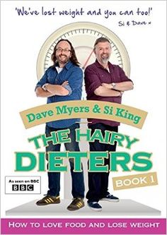 The Hairy Dieters: How to Love Food and Lose Weight Paperback – 26 Dec 2014 by Hairy Bikers (Author)  Get Three Paperbacks for £10 3,179 customer reviews See all formats and editions      Paperback     £6.29 Disc: Affiliate Link