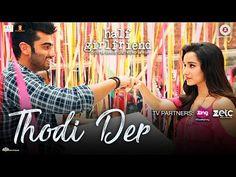 Thodi Der | Half Girlfriend | Arjun Kapoor & Shraddha Kapoor | Farhan Saeed & Shreya Ghoshal |Kumaar - Video Tubez