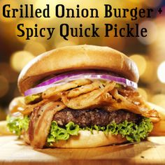 The Chew: Michael Symon Grilled Onion Burger and Spicy Pickle Recipe