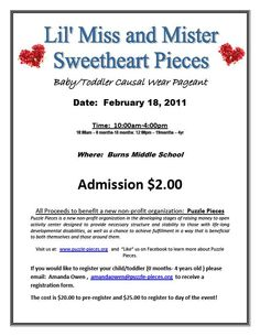 February 18th   10:00 am-4:00 pm  Burns Middle School Baby/Toddler Pageant  The Lil' Miss and Mister Sweetheart Pieces is the first Baby/Toddler Pageant Puzzle Pieces has hosted. We hope we can make this pageant an annual event for this time of year!  Even if have never entered your baby in a pageant before, consider doing this one for fun because the proceeds are going to a great cause. Come out for a day of fun with your family, and enjoy some light entertainment!  All Proceeds to benefit…
