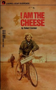 I Am The Cheese    By: Robert Cormier