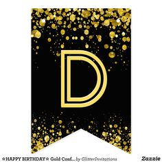 Banderines confeti del oro del ☆HAPPY BIRTHDAY☆ | Zazzle.com Banner Letters, Diy Banner, Happy Birthday Signs, 50th Birthday, Carrie, Baby Stickers, Gold Confetti, Bunting Banner, Flag Design