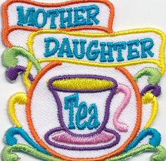 Girl MOTHER DAUGHTER TEA PARTY Event Day Fun Patches Crests Badges SCOUT GUIDE