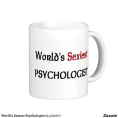 World's Sexiest Psychologist Classic White Coffee Mug