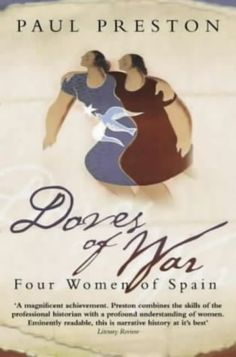 Paul Preston - Doves of War: Four Women of the Spanish Civil War