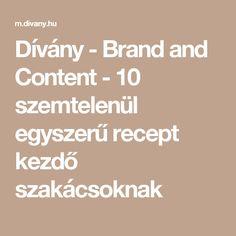 Dívány - Brand and Content - 10 szemtelenül egyszerű recept kezdő szakácsoknak