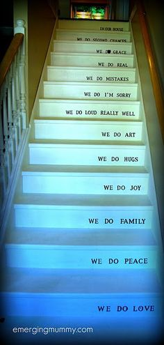 If I have a house with stairs one day.- - In our house. we do second chances. we do grace. we do real. we do mistakes. we do loud really well. we do art. we do hugs. we do joy. we do peace. we do love. Stair Quotes, Painted Stairs, Painted Staircases, Painted Floors, Up House, House Rules, Basement Stairs, House Stairs, Family Rules