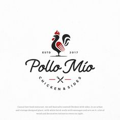 Pollo M¨ªo - Roast Chicken Restaurant Logo Design Casual fast food resturant, we sell basically roasted Chicken with sides, in an urban and vintage designed place, wit. Chicken Brands, Chicken Logo, Chicken Shop, Roast Chicken, Chicken Houses, Logo Pizzeria, Resturant Logo, Restaurant Logo Design, Brand Identity Design