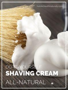 DIY All-Natural Shaving Cream Recipe | holistichealthnaturally.com
