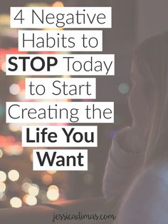 """4 negative habits to stop today to start creating the life you want."",Jessica Dimas. Routines, ideas, activities and worksheets to support your self-care. Tools that work well with motivation and inspirational quotes. For more great inspiration follow us at 1StrongWoman."