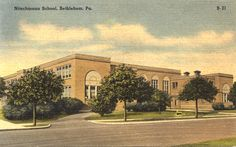 Nitschmann Middle School in Bethlehem. Built in 1922 - This is named after my ancestors.