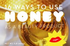 16 Ways to Use Honey As A Beauty Product