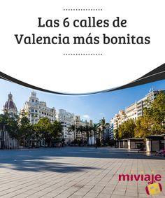 Las 6 calles de Valencia más bonitas Pasear por las #calles de #Valencia es una gran #experiencia, la mejor forma de descubrir la #historia, la cultura, y la singular arquitectura de la #ciudad. #Tops Valencia, Singular, Places To Go, Tops, Shape, Paths, Community, Street, Beverages