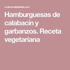 Hamburguesas de calabacín y garbanzos. Receta vegetariana