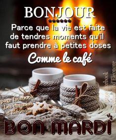 Good Morning Dear Friend, Good Morning Coffee, Bon Mardi Humour, Happy Friendship Day, Bon Weekend, Morning Greeting, French Language, Tuesday, Gifs