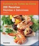 Culinária de Todas as Cores - 200 Receitas Rápidas e Saborosas
