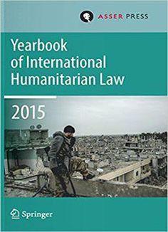Yearbook Of International Humanitarian Law Volume 18 2015 free ebook