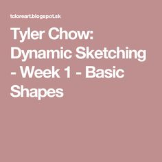 Tyler Chow: Dynamic Sketching - Week 1 - Basic Shapes